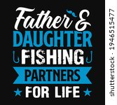 father and daughter fishing... | Shutterstock .eps vector #1946515477
