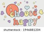70s retro groovy choose happy... | Shutterstock .eps vector #1946881204