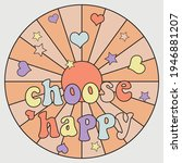 70s retro groovy choose happy... | Shutterstock .eps vector #1946881207