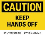 caution keep hands off sign.... | Shutterstock .eps vector #1946968324