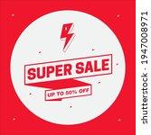 super sale banner design. flash ... | Shutterstock .eps vector #1947008971