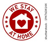 we stay at home round adhesive... | Shutterstock .eps vector #1947634144