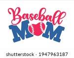 baseball mom text design. i... | Shutterstock .eps vector #1947963187