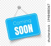 coming soon signboard isolated. ... | Shutterstock .eps vector #1948488367