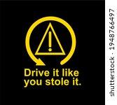 drive like you stole it...   Shutterstock .eps vector #1948766497