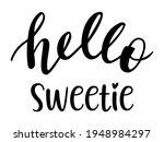 hello sweetie hand lettering... | Shutterstock .eps vector #1948984297