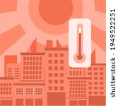 hot climate in the city with... | Shutterstock .eps vector #1949522251