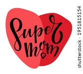 super mom text with red heart.... | Shutterstock .eps vector #1951815154