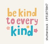 be kind to every kind hand... | Shutterstock .eps vector #1951875847