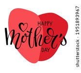 happy mothers day text and big... | Shutterstock .eps vector #1951893967