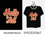 hello fall shirt  fall time tee ... | Shutterstock .eps vector #1952325367