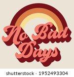 retro motivational no bad days  ... | Shutterstock .eps vector #1952493304