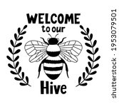 Welcome To Our Hive. Bee. Bee...