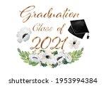 Class Of 2021 Graduation...