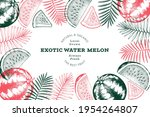 Watermelon And Tropical Leaves...