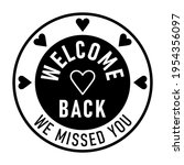 welcome back we missed you... | Shutterstock .eps vector #1954356097