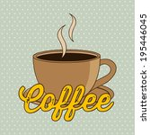 coffee design over gray... | Shutterstock .eps vector #195446045