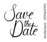 save the date calligraphy...   Shutterstock .eps vector #1954619551