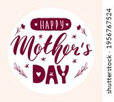 happy mother's day lettering... | Shutterstock .eps vector #1956767524