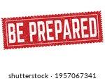 be prepared grunge rubber stamp ... | Shutterstock .eps vector #1957067341