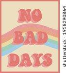70s retro no bad days slogan... | Shutterstock .eps vector #1958290864