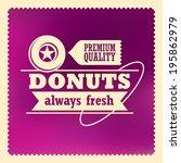 retro donuts label design.... | Shutterstock .eps vector #195862979