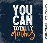 you can totally do this. ... | Shutterstock .eps vector #1958907397