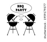 Bbq Party With Grill And Food....
