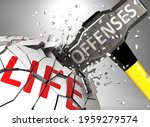 Offenses And Destruction Of...