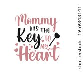 mommy has the key to my heart... | Shutterstock .eps vector #1959343141