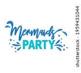 mermaid party. mermaid tail... | Shutterstock .eps vector #1959431044