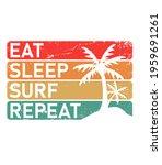 surf eat sleep repeat summer... | Shutterstock .eps vector #1959691261