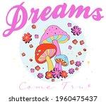 dreams come true slogan print... | Shutterstock .eps vector #1960475437