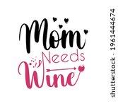 mom needs wine   funny... | Shutterstock .eps vector #1961444674