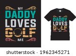 my daddy loves golf t shirt... | Shutterstock .eps vector #1962345271