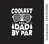 coolest dad by par   father day ...   Shutterstock .eps vector #1963435081