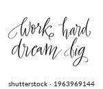 work hard  dream big   vector...   Shutterstock .eps vector #1963969144