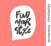 find your style. hand drawn...   Shutterstock .eps vector #1964266261