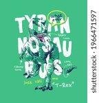tyrannosaurus slogan with...   Shutterstock .eps vector #1966471597