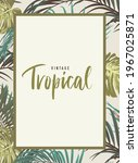 vintage tropical design with... | Shutterstock .eps vector #1967025871