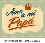 Amo a mi Papa - I Love my Dad spanish text - vector vintage card