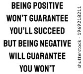 being positive won t guarantee...   Shutterstock .eps vector #1969218211