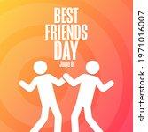 Best Friends Day. June 8....