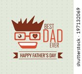 vector design for fathers day. | Shutterstock .eps vector #197132069