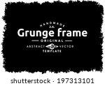 abstract grunge frame. vector... | Shutterstock .eps vector #197313101
