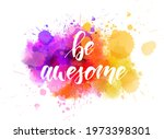 be awesome   motivational...   Shutterstock . vector #1973398301