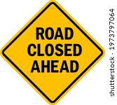 road closed ahead sign. black... | Shutterstock .eps vector #1973797064