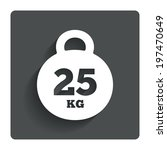 weight sign icon. 25 kilogram ...