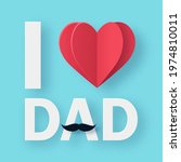 i love dad typography poster...   Shutterstock .eps vector #1974810011