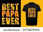 best papa ever typography t... | Shutterstock .eps vector #1974859544